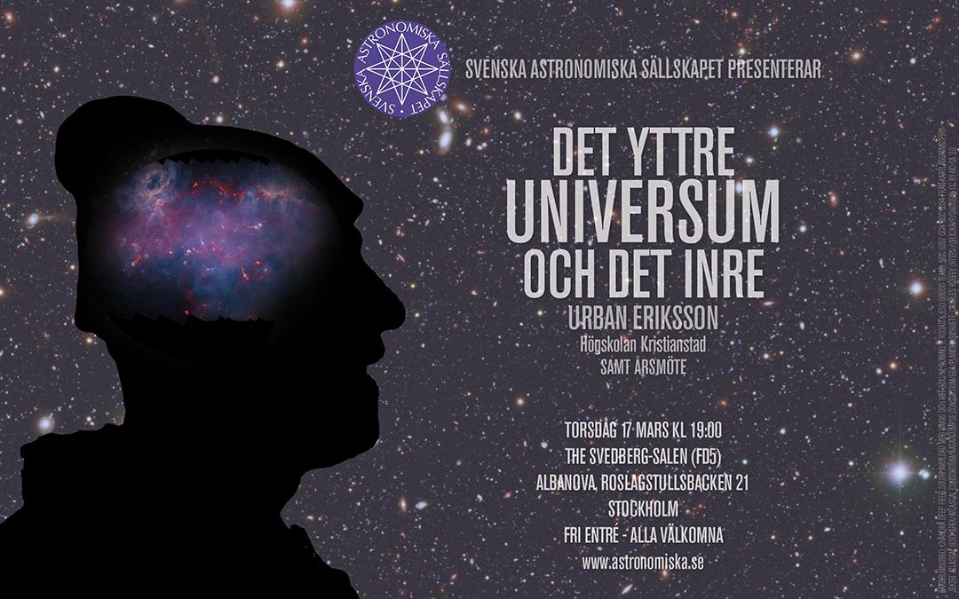 Liknar ditt inre kosmos det yttre universum? Föredrag i Stockholm den 17 mars 2016 (med årsmöte)
