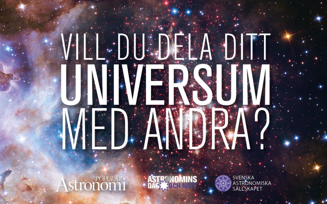 Vill du dela ditt universum med andra? Rymdentusiaster efterlyses av Populär Astronomi och Astronomins dag och natt
